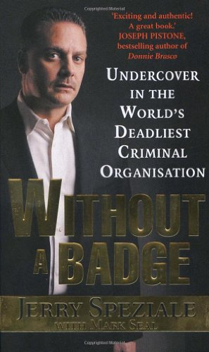 9780099471363: Without a Badge: Undercover in the World's Deadliest Criminal Organization