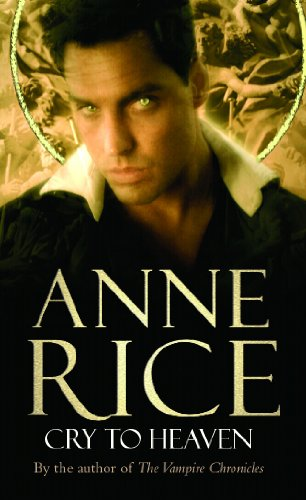 Cry to Heaven (0099471388) by Anne Rice