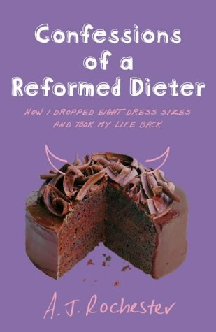 9780099471493: Confessions of a Reformed Dieter