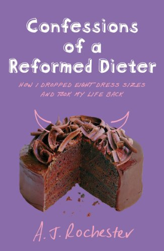 9780099471493: Confessions of a Reformed Dieter: How I Dropped Eight Dress Sizes and Took My Life Back