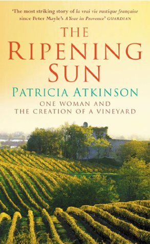 9780099471547: The Ripening Sun: One Woman and the Creation of a Vineyard