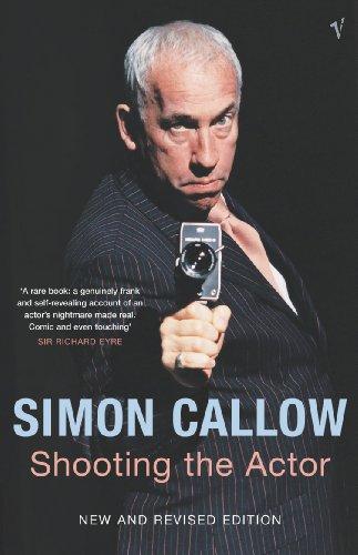 Shooting The Actor (9780099471974) by Simon Callow