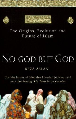 9780099472322: No God But God: The Origins, Evolution, and Future of Islam