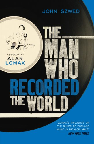 9780099472353: The Man Who Recorded the World: A Biography of Alan Lomax