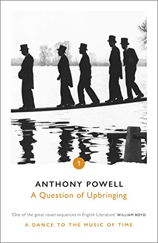 9780099472384: A Question of Upbringing: A Novel  (A Dance to the Music of Time, Book 1)