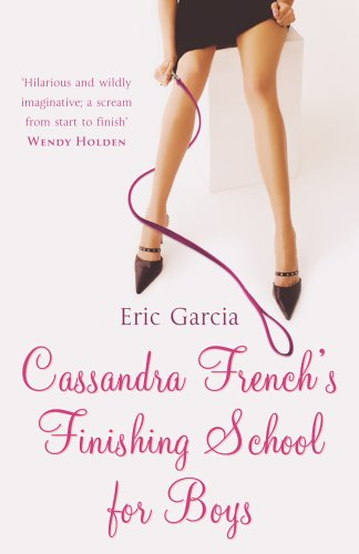 9780099472551: Cassandra French's Finishing School For Boys