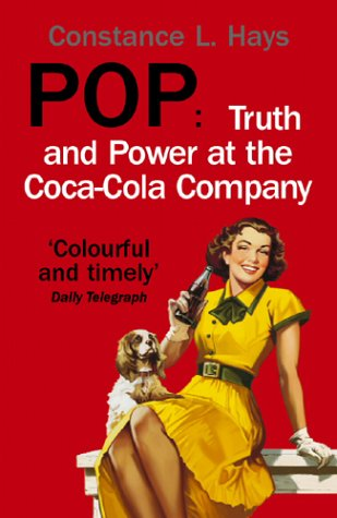 9780099472575: Pop: Truth and Power at the Coca-Cola Company
