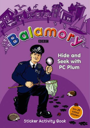 9780099472841: Hide and Seek with PC Plum: A Sticker Activity Book (Balamory)