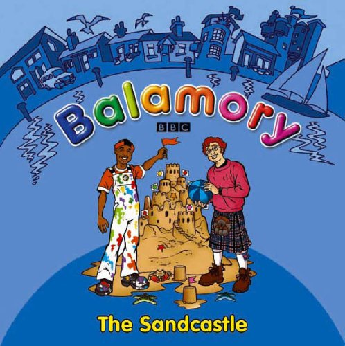 9780099472865: The Sandcastle: A Storybook (Balamory)