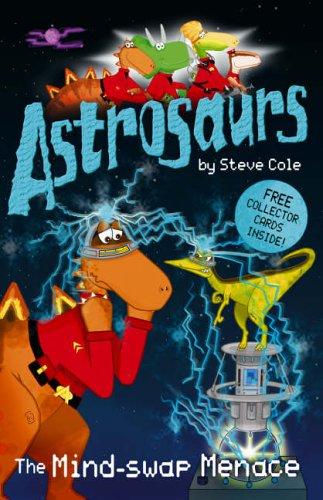 9780099472933: Astrosaurs: The Mind-Swap Menace