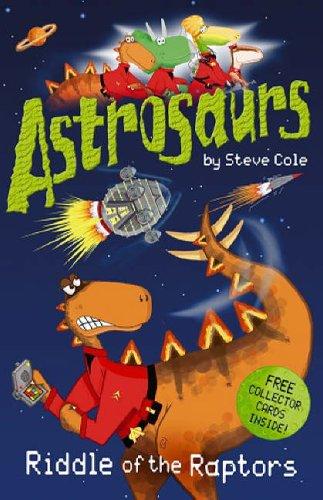 9780099472940: Astrosaurs 1-Riddle Of The Raptors