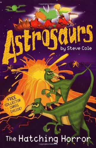 9780099472957: Astrosaurs #02: The Hatching Horror