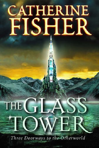 9780099472988: The Glass Tower: Three Doors To The Otherworld