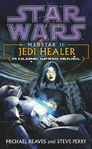 Star Wars: Medstar II - Jedi Healer: Reaves, Michael; Perry, Steve