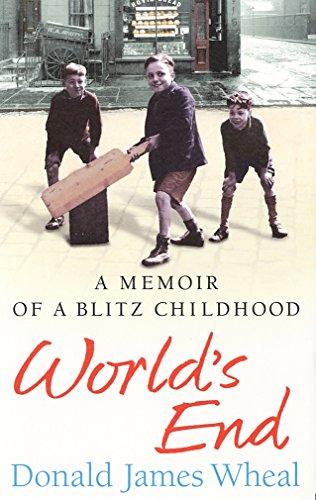 9780099474166: World's End: A Memoir of a Blitz Childhood