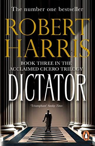 9780099474197: Dictator: (Cicero Trilogy 3)