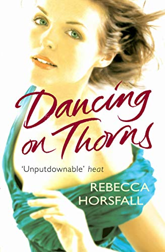 9780099474241: Dancing On Thorns