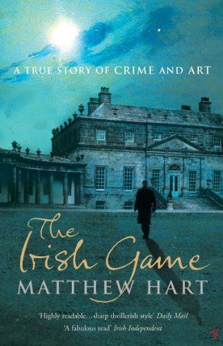 9780099474579: Irish Game: A True Story of Crime and Art
