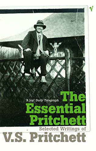 9780099474593: The Essential Pritchett: Selected Writings of V S Pritchett