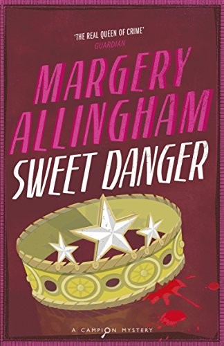 9780099474685: Sweet Danger: A Campion Mystery