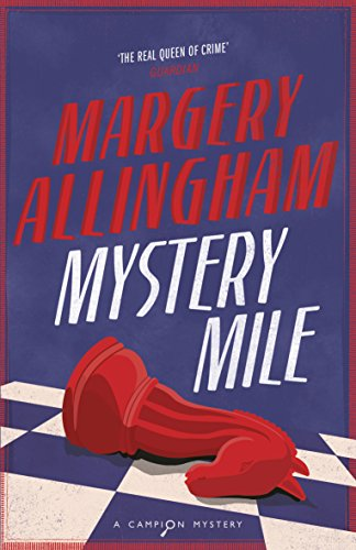 9780099474692: Mystery Mile (Campion Mystery)