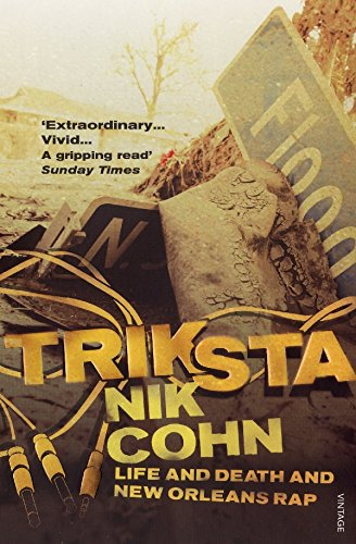 9780099474753: Triksta: Life and Death and New Orleans Rap