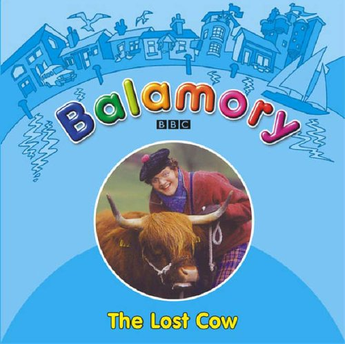9780099475774: Balamory: The Lost Cow A Storybook