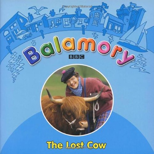 9780099475774: Balamory: The Lost Cow