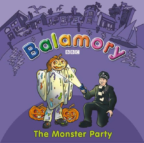 9780099475798: The Monster Party: A Storybook (Balamory)