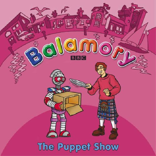 9780099475828: Balamory: The Puppet Show A Storybook