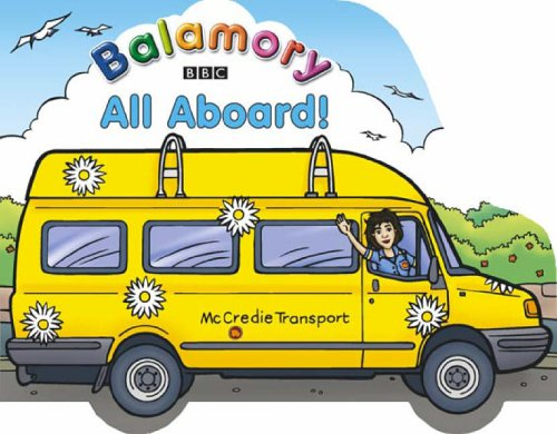 9780099475842: All Aboard: A Shaped Board Book (Balamory)