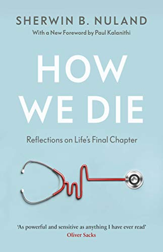 How We Die (009947641X) by Sherwin B.: Nuland