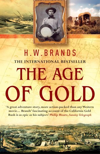 9780099476566: The Age of Gold: The California Gold Rush and the New American Dream