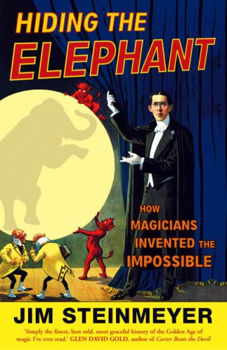 9780099476641: Hiding the Elephant: How Magicians Invented the Impossible