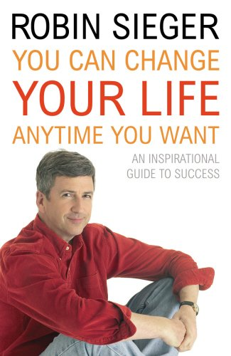 9780099476689: You Can Change Your Life... Any Time You Want: An Inspirational Guide to Success