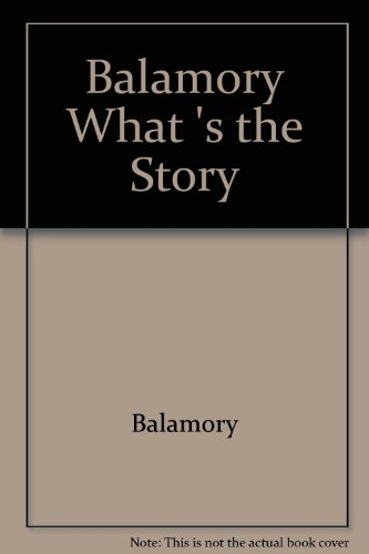 9780099476870: What's the Story? (Balamory)