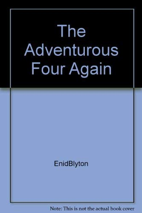 9780099477105: The Adventurous Four Again