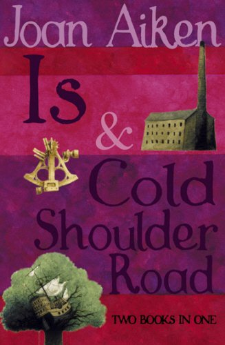 9780099477389: Is And Cold Shoulder Road (The Wolves Of Willoughby Chase Sequence)