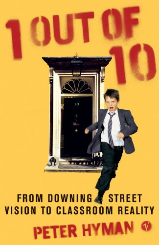 9780099477471: 1 Out Of 10: From Downing Street Vision to Classroom Reality