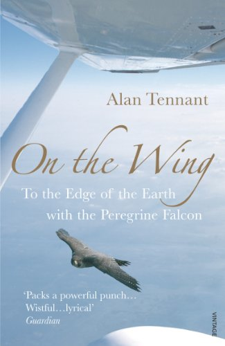 9780099477488: On the Wing: To the Edge of the Earth with the Peregrine Falcon