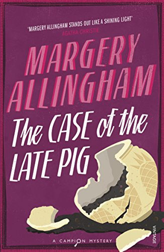 9780099477747: The Case of the Late Pig: A Campion Mystery