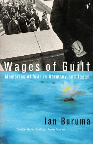 9780099477914: The Wages of Guilt: Memories of War in Germany and Japan