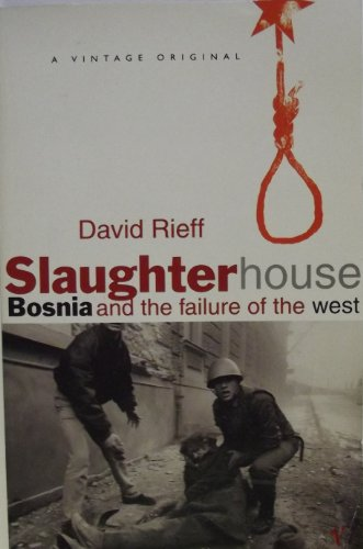 9780099478317: Slaughterhouse: Bosnia and the failure of the west