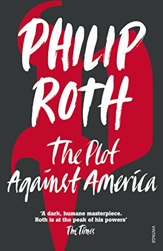 9780099478560: The Plot Against America