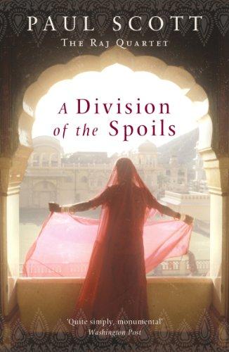 9780099478836: A Division Of The Spoils (Raj Quartet 4)