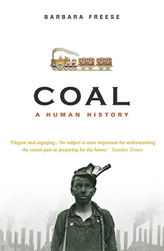 Coal: A Human History: Freese, Barbara