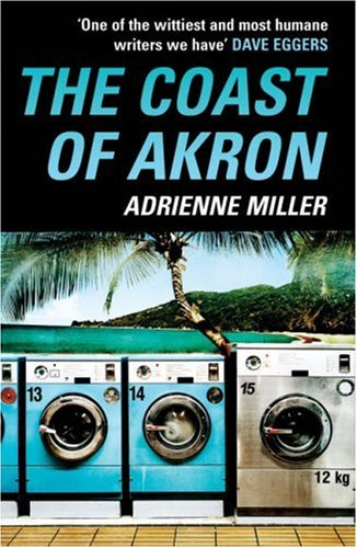 9780099478874: The Coast of Akron