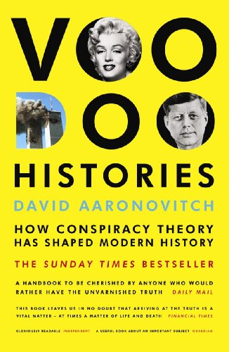 9780099478966: Voodoo Histories: How Conspiracy Theory Has Shaped Modern History