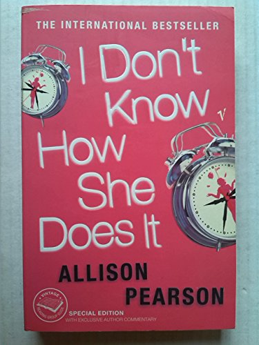 9780099479178: I Don't Know How She Does It [Paperback] by Allison Pearson