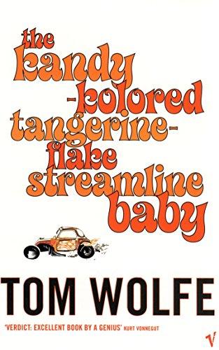 The Kandy-Kolored Tangerine-Flake Streamline Baby: Wolfe, Tom